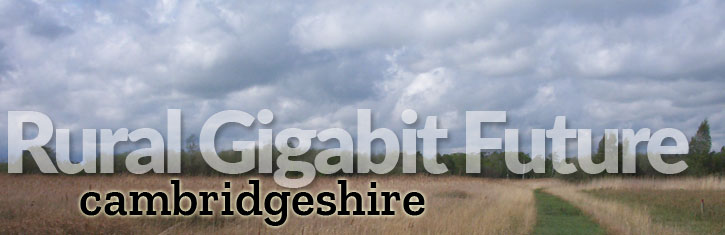 Rural Gigabit Future: Cambridgeshire