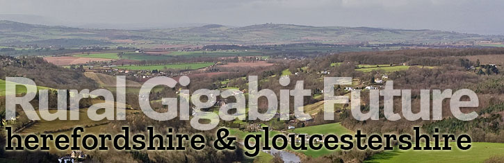 Rural Gigabit Future: Herefordshire & Gloucestershire