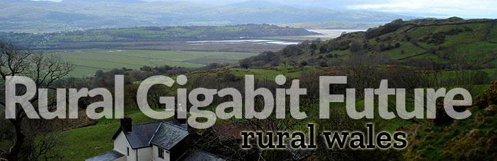Rural Gigabit Future: Rural Wales